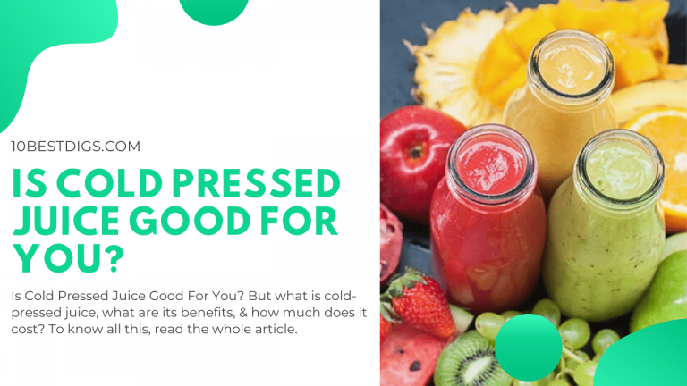 Is Cold Pressed Juice Good For You?