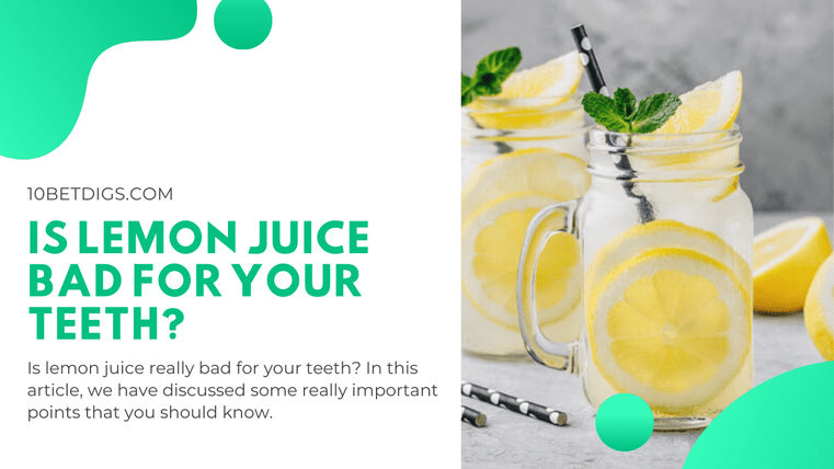 IS lemon juice bad for your teeth
