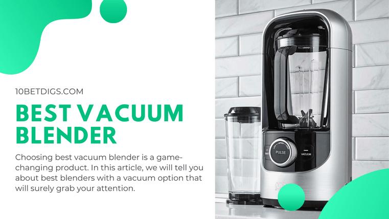 best vacuum blenders