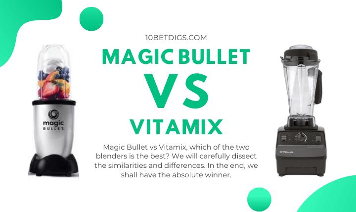 Magic Bullet Vs Vitamix