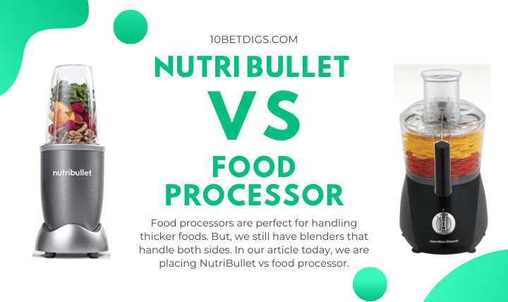 C:\Users\CZ3\Dropbox\My PC (DESKTOP-P6Q5QCN)\Desktop\WEBSITES\10BestDigs\Pictures\NutriBullet vs Food processor