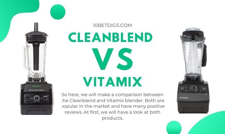 cleanblend vs vitamix