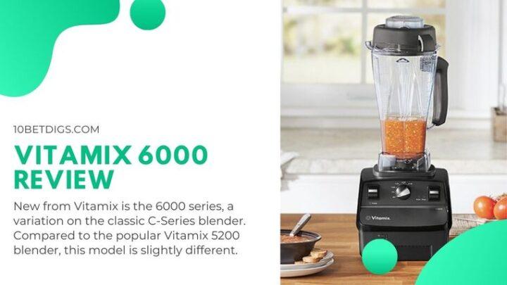 Vitamix 6000 Review