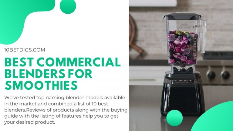 Best Commercial Blenders for Smoothies