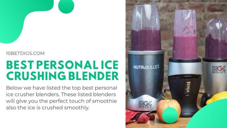 Best Personal Ice Crushing Blender