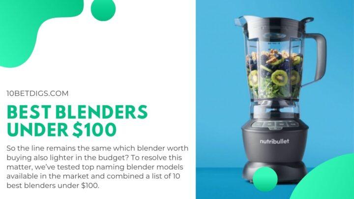 Best blenders under 100